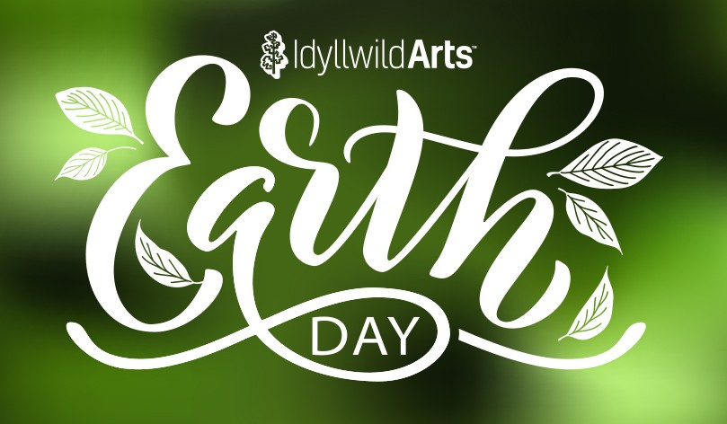 Earth Day At Idyllwild Arts